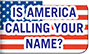 Is America calling your name?
